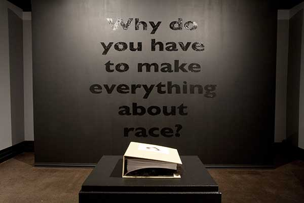 Installation-Banner - Why do you have to make everything about race? by Amanda Chestnut