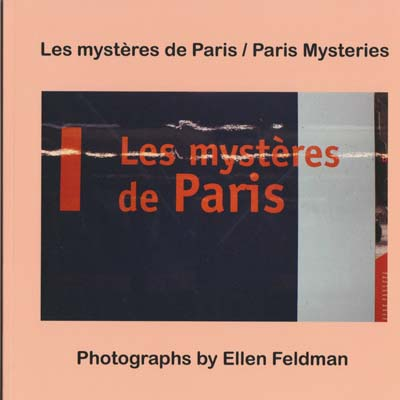 Paris Mysteries, photographs by Ellen Feldman