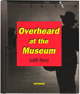 overheard at the museum by Judy Henry