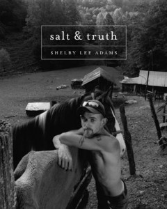 """salt & truth"" photographs by Shelby Lee Adams, publisher Candela Press"