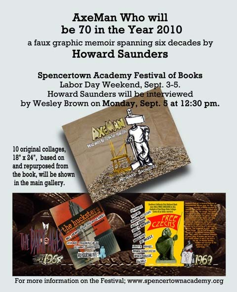Howard Saunders will exhibit Axeman Who Will Be 70 in the Year 2010 at the Spencertown Academy Festival of Books and speak at 12:30pm Monday, Sept 5