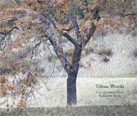 UrbanWoods_DorothyGantenbein, photographer_AndreaSatin, poet