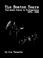 The Boston Years: The Music Scene in Photographs by Cathy Vanaria