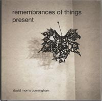 David Morris Cunningham, The Remembrance of Things Present