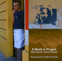 ellen feldman, a week in prague: wall people/street people