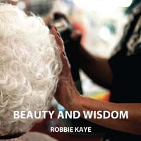 Robbie Kaye, Beauty and Wisdom