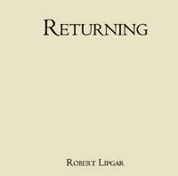 Robert Lipgar, Returning