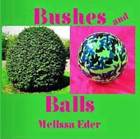 9.	Melissa Eder, Bushes and Balls