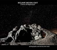 Tom Lowe, Mojave Moonlight, A Series of Nightscapes