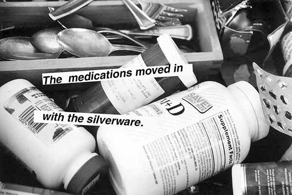 Miriam Goodman, The medications moved in with the silverware