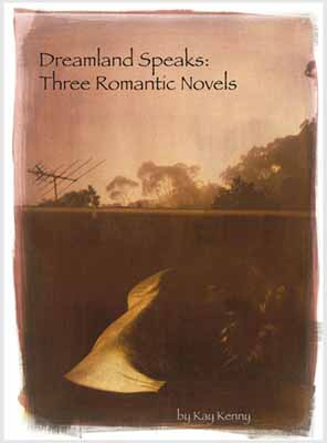 Dreamland Speaks: Three Romantic Novels by Kay Kenny
