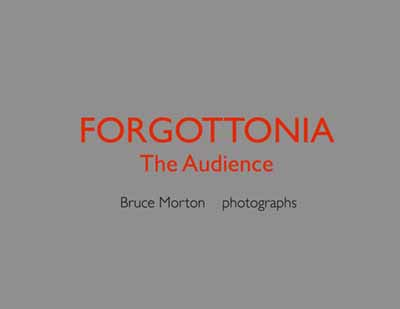 Forgottonia: The Audience by Bruce Morton