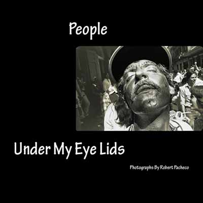 People Under My Eyelids by Robert Pacheco