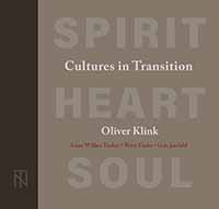 Cultures in Transition: Spirit-Heart-Soul, a book by Oliver Kink