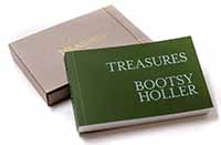 Bootsy Holler, Treasures: Objects I've known all my life