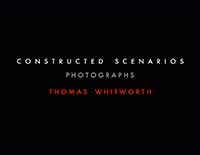 Constructed Scenarios - a book by Thomas Whitworth