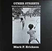 Mark F. Erickson, Other Streets: Scenes From a Life in Vietnam Not Lived